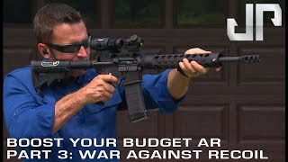 Improving Performance On Your Budget AR  |  Part 3: War Against Recoil