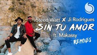 Steed Watt x Ji Rodrigues Ft. Makassy - Sin Tu Amor (Laurent H. Remix)