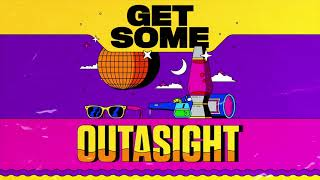 Outasight - Get Some (Audio)