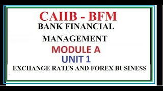 CAIIB (BFM) BANK FINANCIAL MANAGEMENT UNIT 1 MODULE A EXCHANGE RATES AND FOREX BUSINESS