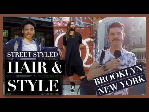 Men's Hair and Style in Brooklyn, New York | Street Styled | Summer 2017