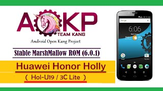 [New]  Flashing Guide of Stable AOKP ROM (6.0.1) in Honor Holly HD [1080p]