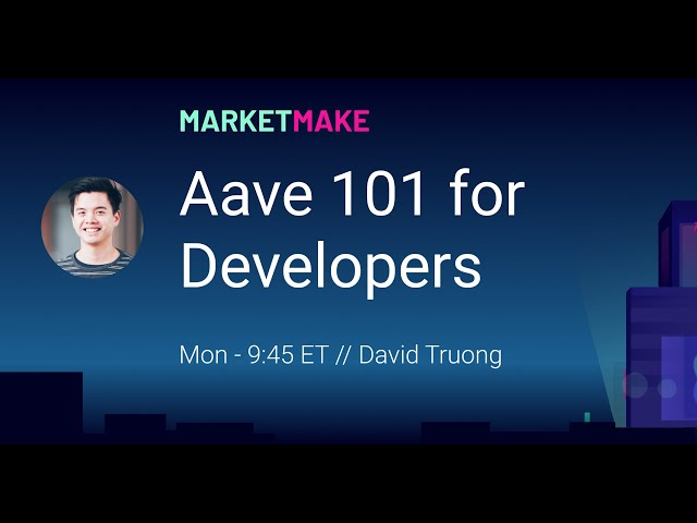 Aave 101 for Developers [MarketMake]