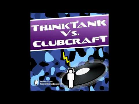 ThinkTank - What you gonna do ( ThinkTank vs Clubcraft Album ) by Steven Wilcken