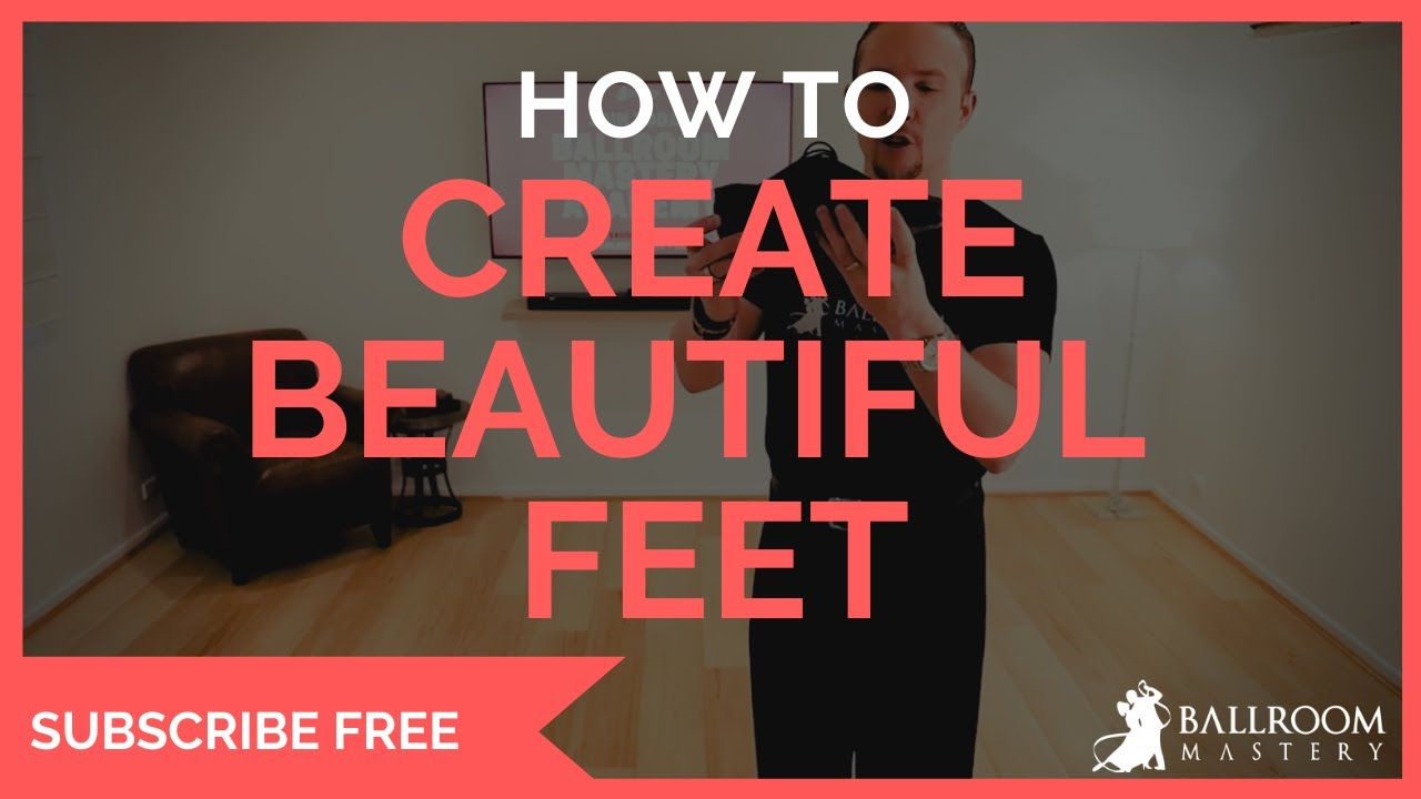 [ARTICULATION] Creating BEAUTIFUL & MUSICAL Ballroom & Latin Feet | Ballroom Mastery TV