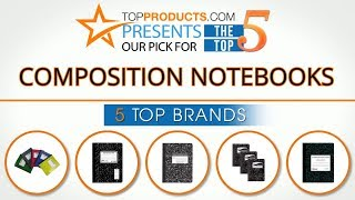 Best Composition Notebook Reviews 2017 – How to Choose the Best Composition Notebook