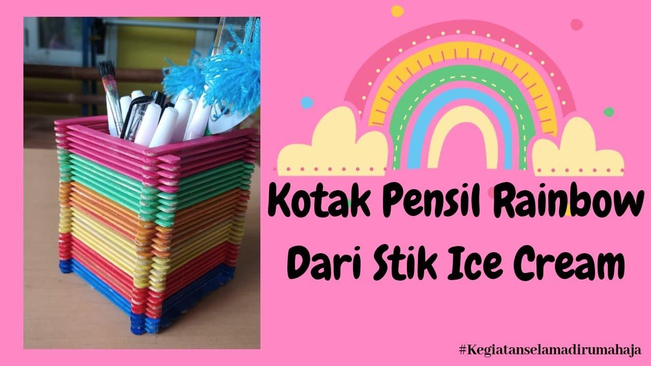 Kotak Pensil Rainbow Dari Stik Ice Cream | Kegiatan Selama ...