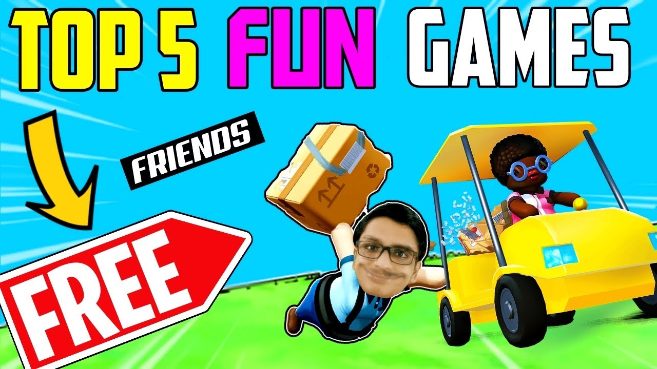TOP 5 FREE TO PLAY FUN GAMES With FRIENDS 2020 | FUNNY ...