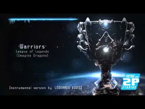 "2P Mix- Warriors ""Instrumental Version"" League of Legends"