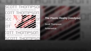 The Plastic Reality (needyou)