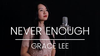 Never Enough - The Greatest Showman (Cover by Grace Lee)