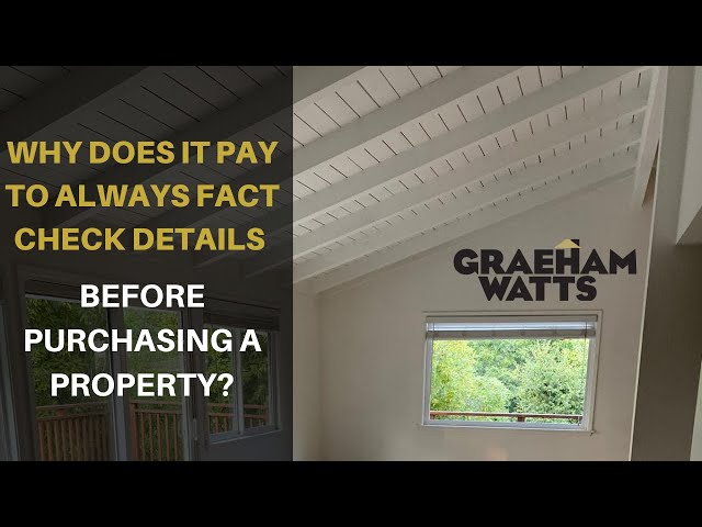 Why does it pay to always fact check details before purchasing a property?