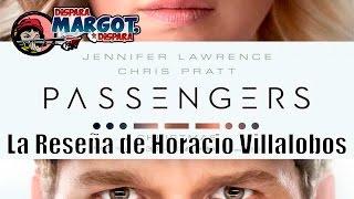 Pasajeros (Passengers) La Reseña De Horacio Villalobos
