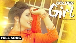 Anmol Gagan Maan Hit Punjabi Song Golden Girl | Latest Punjabi Songs 2015 | Jass Records
