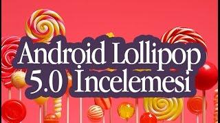 Android 5.0 Lollipop İncelemesi