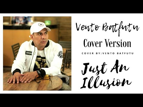 JUST AN ILLUSION - VENTO BATFUTU COVER VIDEO (OFFICIAL MUSIC VIDEO) #VENTOPRODUCTION