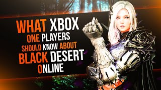 What Black Desert online doesn't Tell Xbox one players (Xbox one beta)