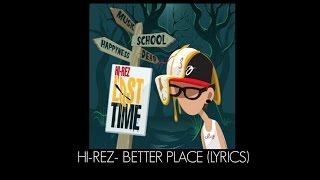 Hi-Rez - Better Place (Lyrics) Mp3