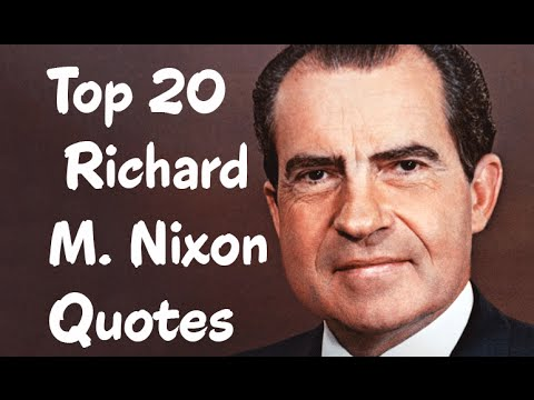 Top 20 Richard M. Nixon Quotes -  the 37th President of the United States