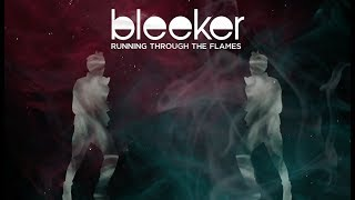 Bleeker - Running Through The Flames (Official Lyric Video)