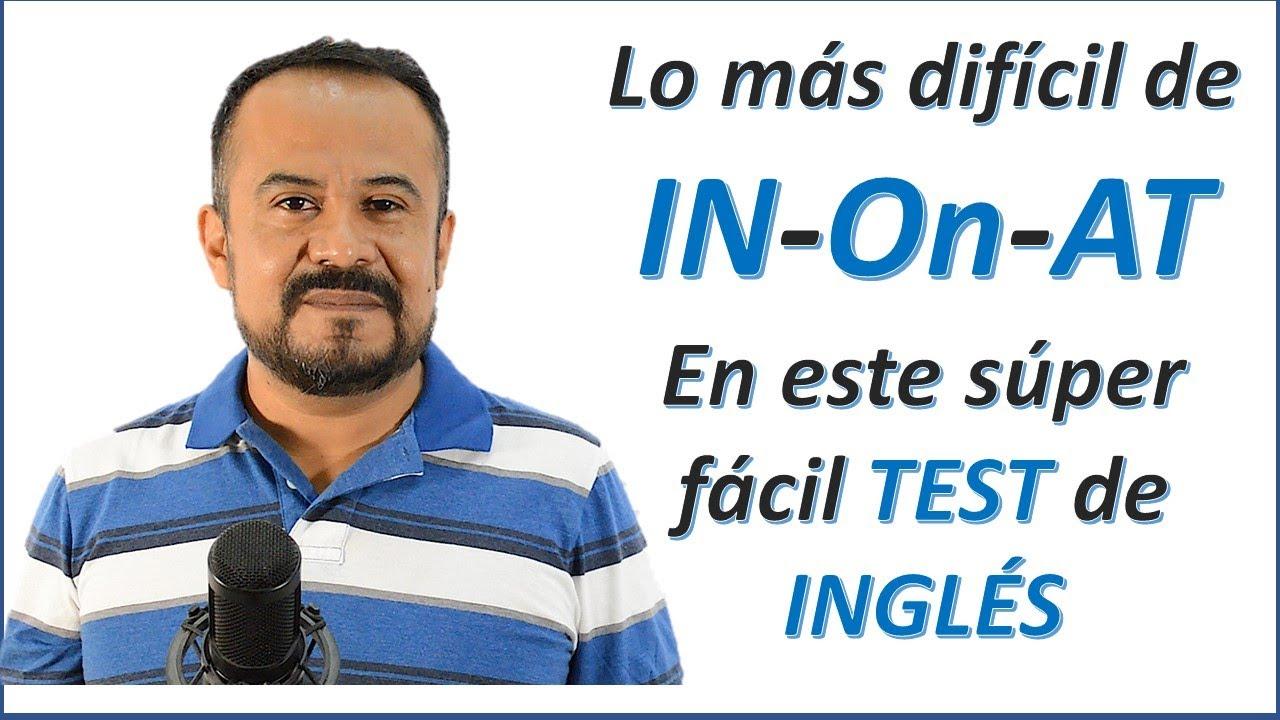 TEST DE PREPOSICIONES IN-ON-AT EN INGLES