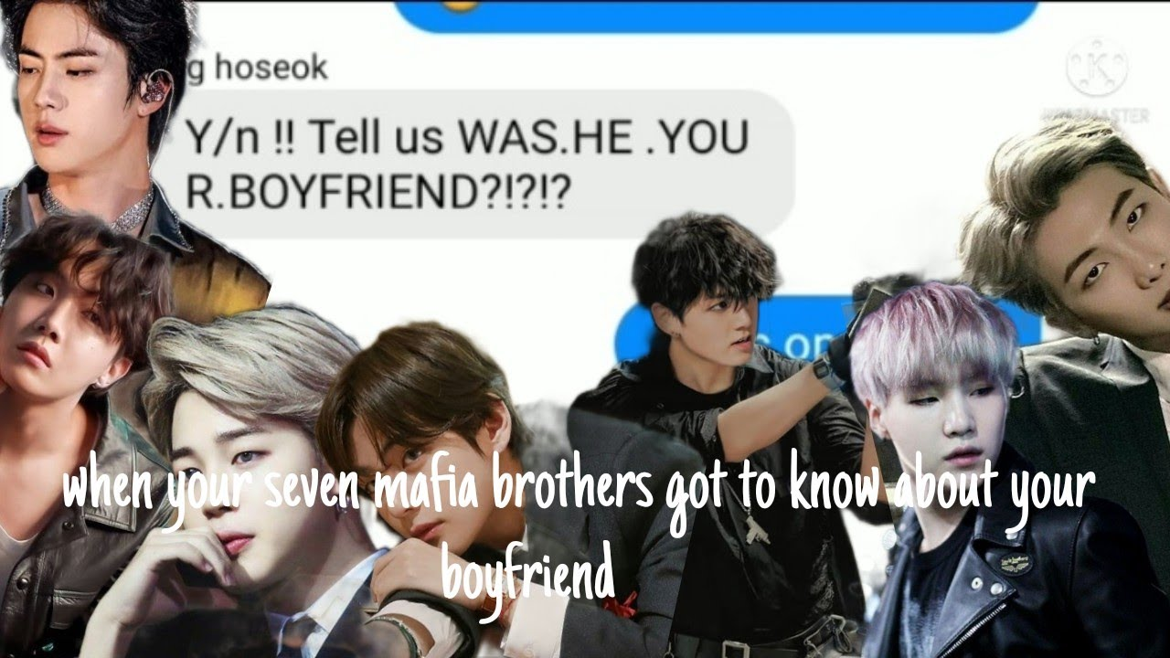 Download [ BTS texts] When your mafia brothers got to know about your boyfriend # ot7ff # BTSff