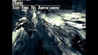 2bee  - This Time No Amphetamine(Original Mix)[Oxytech Records]
