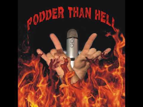 Episode 27: The Podder Than Hell Fest