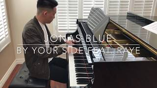 Jonas Blue - By Your Side feat. RAYE (piano cover)