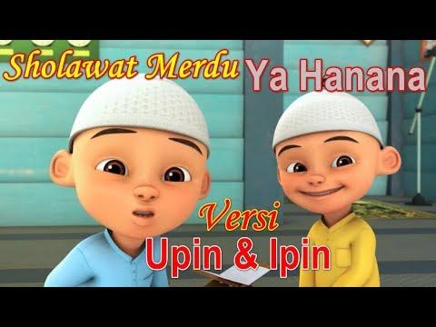 Ya Hanana Versi Upin dan Ipin | Sholawat Ya Hanana Versi Upin Ipin lirik | Sholawat Ya Hanana Upin