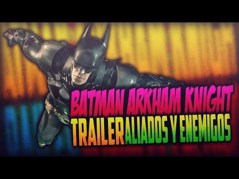 TRAILER BATMAN ARKHAM KNIGHT (TODOS LOS QUE TE SIGUEN) | Video Reaccion