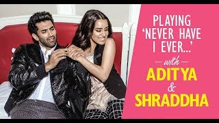 Playing 'Never Have I Ever...' with Aditya and Shraddha