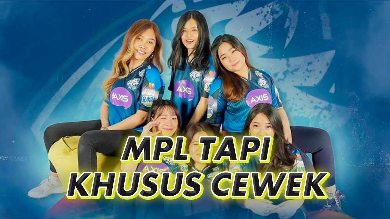 [LLG_PodS] Bakal ada turnamen MPL yang diisi khusus untuk perempuan. Emang beneran.????