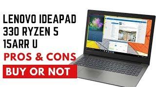 Pros and Cons Lenovo Ideapad 330 Ryzen 5 15ARRU | Buy or Not