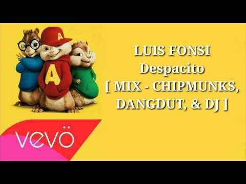 Luis Fonsi - Despacito Chipmunk