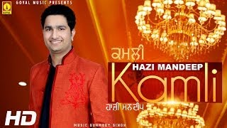 Hazi Mandeep - Kamli - Goyal Music - Official Song