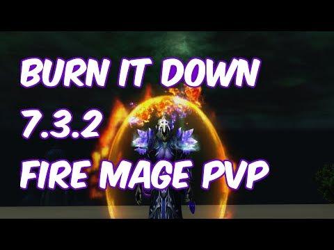BURN IT DOWN - 7.3.2 Fire Mage PvP - WoW Legion