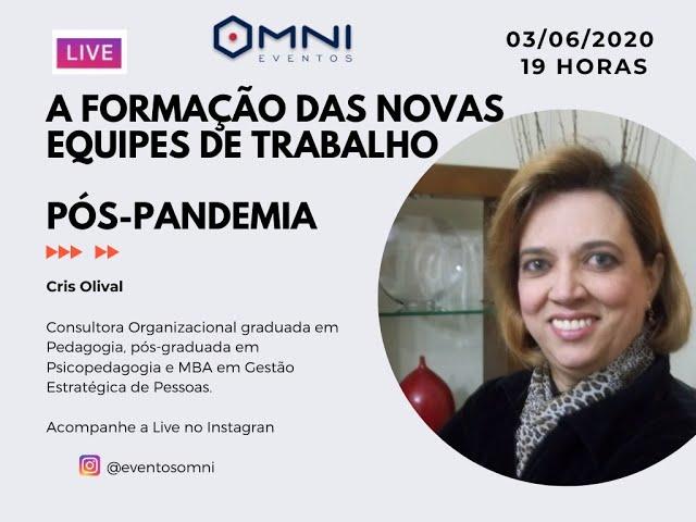 Omni Eventos - Live: A Formação das Novas Equipes de Trabalho Pós-Pandemia - Consultora Cris Olival