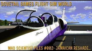 [DTG Flight Sim World] Mad Scientist Files #002- Jamaican ReShade...