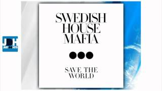 Swedish House Mafia - Save The World (Original Mix) [Radio Rip]