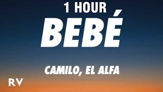 [1 HORA/1 HOUR] Camilo, EĮ Alfa - BEBÉ (Letra/Lyrics)