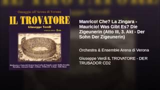 Manrico! Che? La Zingara - Mauricio! Was Gibt Es? Die Zigeunerin (Atto III, 3. Akt - Der Sohn...