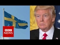Trump tries to explain remark about Sweden amid confusion - BBC News