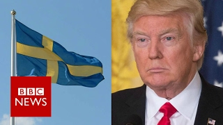 Trump tries to explain remark about Sweden amid confusion   BBC News