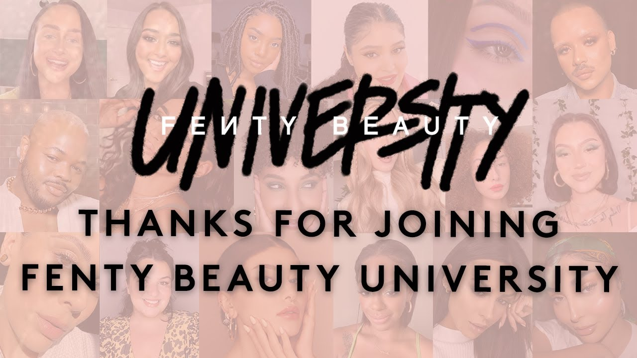 FENTY BEAUTY UNIVERSITY: WHAT YOU NEED TO KNOW | FENTY BEAUTY