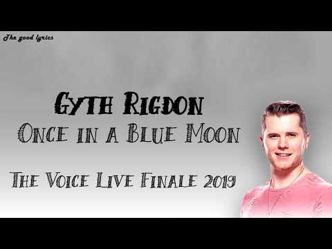 Gyth Rigdon - Once In A Blue Moon (Lyrics) - The Voice Live Finale 2019