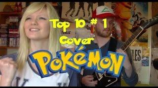 Top 10 #1 -  Les  Covers Du Générique Pokémon (Attrapez-les tous !)