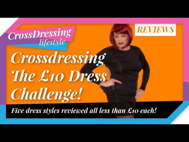 Crossdressing £10 Dress Review looking good for less! | Sophie is your Crossdresser model for today