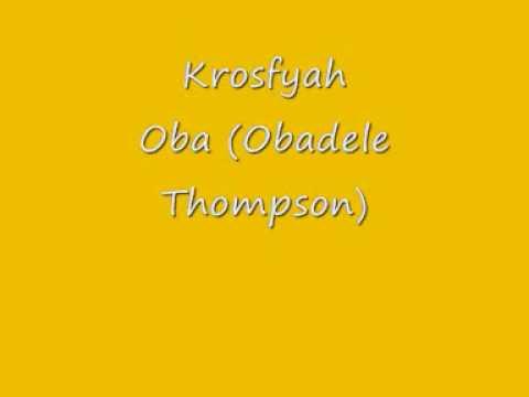 Krosfyah - Oba (Obadele Thompson)