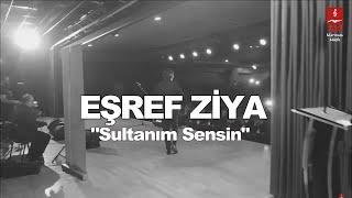 Eşref Ziya - Sultanım Sensin
